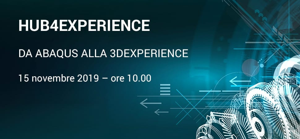 Webinar: HUB4EXPERIENCE. From ABAQUS to 3DEXPERIENCE. 15th November 2019